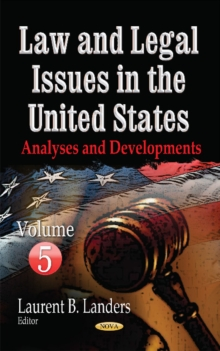 Law & Legal Issues in the United States : Analyses & Developments -- Volume 5, Hardback Book