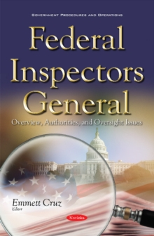 Federal Inspectors General : Overview, Authorities, & Oversight Issues, Paperback / softback Book