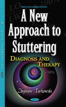 New Approach to Stuttering : Diagnosis & Therapy, Hardback Book