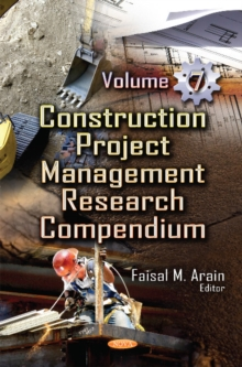 Construction Project Management Research Compendium : Volume 7, Hardback Book