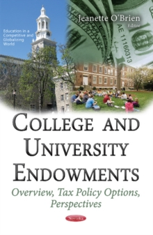 College & University Endowments : Overview, Tax Policy Options, Perspectives, Paperback Book