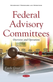 Federal Advisory Committees : Overview & Operations, Paperback / softback Book