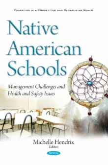 Native American Schools : Management Challenges & Health & Safety Issues, Paperback Book