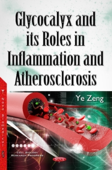 Glycocalyx & its Roles in Inflammation & Atherosclerosis, Paperback Book