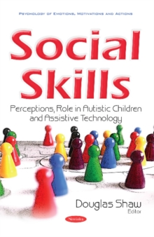 Social Skills : Perceptions, Role in Autistic Children & Assistive Technology, Paperback / softback Book