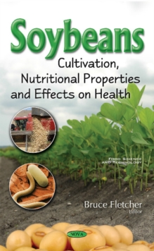 Soybeans : Cultivation, Nutritional Properties & Effects on Health, Hardback Book