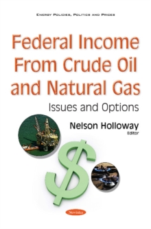 Federal Income from Crude Oil & Natural Gas : Issues & Options, Paperback / softback Book