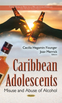 Caribbean Adolescents : Misuse & Abuse of Alcohol, Hardback Book