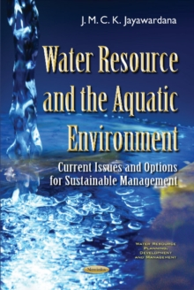 Water Resource & the Aquatic Environment : Current Issues & Options for Sustainable Management, Paperback / softback Book
