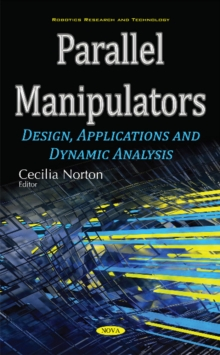 Parallel Manipulators : Design, Applications & Dynamic Analysis, Hardback Book