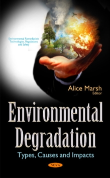 Environmental Degradation : Types, Causes & Impacts, Hardback Book