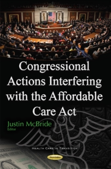 Congressional Actions Interfering with the Affordable Care Act, Paperback Book