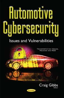 Automotive Cybersecurity : Issues & Vulnerabilities, Paperback / softback Book
