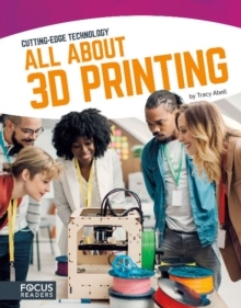 Cutting Edge Technology: All About 3D Printing, Paperback Book