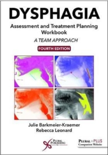 Dysphagia Assessment and Treatment Planning Workbook : A Team Approach, Fourth Edition, Spiral bound Book