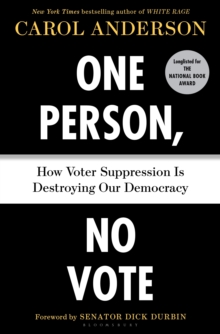 One Person, No Vote : How Voter Suppression Is Destroying Our Democracy, Hardback Book