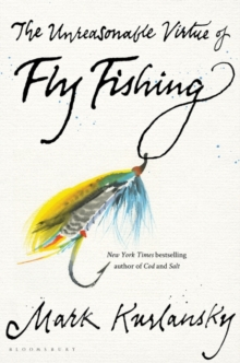 The Unreasonable Virtue of Fly Fishing, Hardback Book