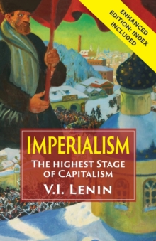 Imperialism the Highest Stage of Capitalism : Enhanced Edition with Index, Paperback / softback Book