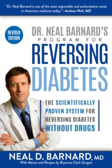 Dr. Neal Barnard's Program for Reversing Diabetes : The Scientifically Proven System for Reversing Diabetes Without Drugs, Paperback Book
