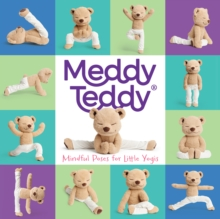 Meddy Teddy : Mindful Poses for Little Yogis, Board book Book