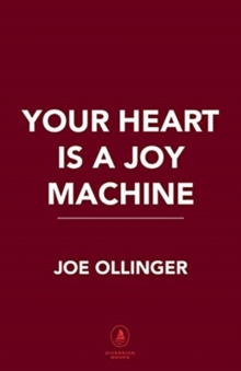 YOUR HEART IS A JOY MACHINE, Paperback Book