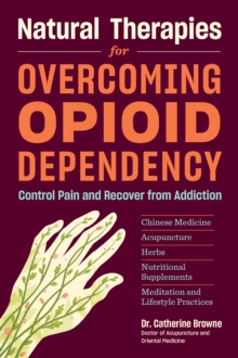 Natural Therapies for Opioid Dependency, Paperback / softback Book