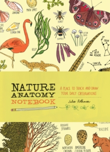 Nature Anatomy Notebook: A Place to Track and Draw Your Daily Observations, Paperback / softback Book