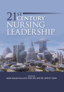 21st Century Nursing Leadership, Paperback Book