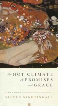 The Hot Climate of Promises and Grace : 64 Stories, Paperback / softback Book