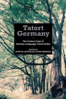 Tatort Germany - The Curious Case of German-Language Crime Fiction, Paperback / softback Book