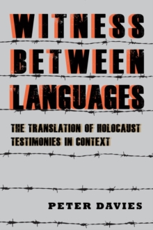 Witness between Languages - The Translation of Holocaust Testimonies in Context, Hardback Book