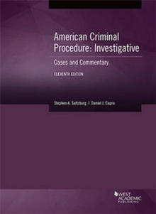 American Criminal Procedure, Investigative : Cases and Commentary - CasebookPlus, Paperback / softback Book