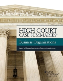 High Court Case Summaries on Business Organizations : Keyed to Macey, Moll, and Hamilton, Paperback / softback Book