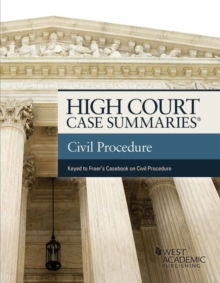 High Court Case Summaries on Civil Procedure : Keyed to Freer and Perdue, Paperback Book