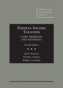 Federal Income Taxation : Cases, Problems, and Materials, Hardback Book