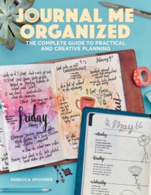 Journal Me Organized : The Complete Guide to Practical and Creative Planning, Paperback / softback Book