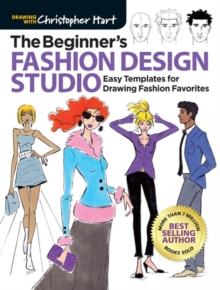 The Beginner's Fashion Design Studio : Easy Templates for Drawing Fashion Favorites, Paperback / softback Book