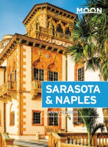 Moon Sarasota & Naples (Third Edition) : Including Sanibel Island & the Everglades, Paperback / softback Book