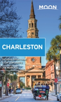 Moon Charleston (Second Edition) : With Hilton Head & the Lowcountry, Paperback / softback Book