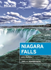 Moon Niagara Falls (Third Edition) : With Buffalo, Paperback / softback Book