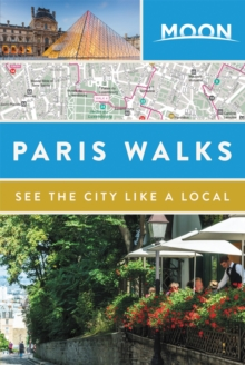 Moon Paris Walks (Second Edition), Paperback / softback Book