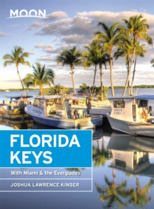 Moon Florida Keys (Fourth Edition) : With Miami & the Everglades, Paperback / softback Book