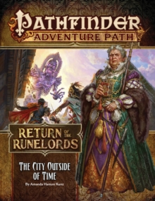 Pathfinder Adventure Path: The City Outside of Time (Return of the Runelords 5 of 6), Paperback / softback Book