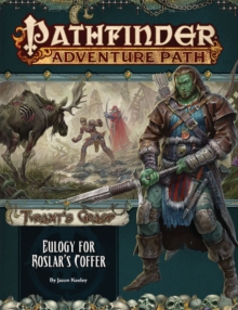 Pathfinder Adventure Path: Eulogy for Roslar's Coffer (Tyrant's Grasp 2 of 6), Paperback / softback Book