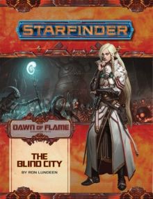 Starfinder Adventure Path: The Blind City (Dawn of Flame 4 of 6), Paperback / softback Book