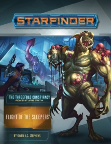 Starfinder Adventure Path: Flight of the Sleepers (The Threefold Conspiracy 2 of 6), Paperback / softback Book