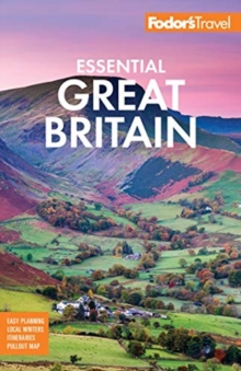 Fodor's Essential Great Britain : with the Best of England, Scotland & Wales, Paperback / softback Book