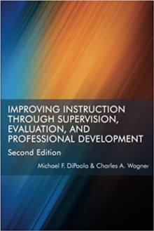 Improving Instruction Through Supervision, Evaluation, and Professional Development, Paperback / softback Book