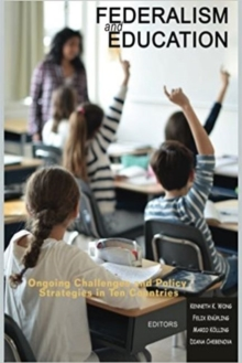 Federalism and Education : Ongoing Challenges and Policy Strategies in Ten Countries, Paperback / softback Book