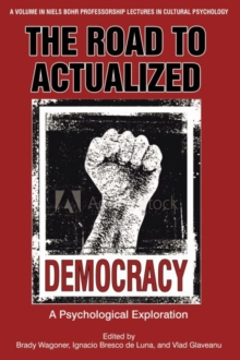 The Road to Actualized Democracy : A Psychological Exploration, Hardback Book